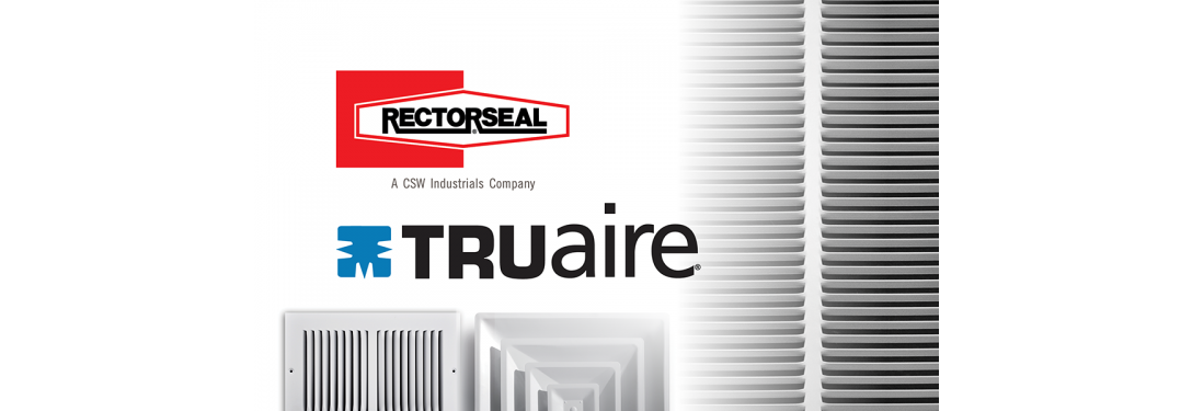 RectorSeal and TRUaire Combine Forces to Provide Expanded Product Line